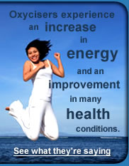 Click here to read how Oxycise! can increase energy and improve health.